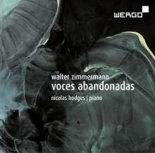 Walter Zimmermann (geb. 1949): Voces Abandonadas für Klavier, CD