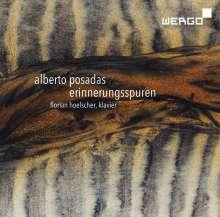 """Alberto Posadas (geb. 1967): Klavierwerke """"Erinnerungsspuren"""", CD"""