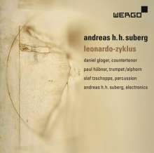 Andreas Heinz Hugo Suberg (geb. 1958): Leonardo-Zyklus, CD