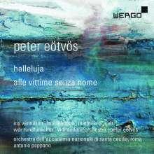 Peter Eötvös (geb. 1944): Halleluja - Oratorium balbulum für Mezzosopran,Tenor,Erzähler,Chor & Orchester, CD