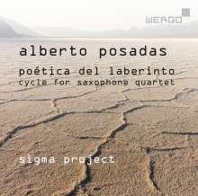 "Alberto Posadas (geb. 1967): Zyklus für Saxophonquartett ""Poetica del Laberinto"", CD"