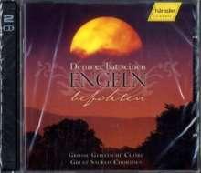Große Geistliche Chöre - Denn er hat seinen Engeln befohlen, 2 CDs