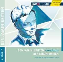 Benjamin Britten (1913-1976): Britten conducts Britten, CD