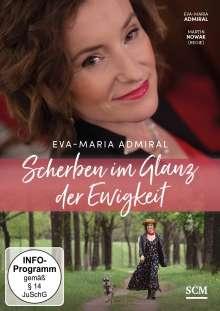 Eva-Maria Admiral: Scherben im Glanz der Ewigkeit, DVD