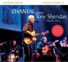 Chantal: Chantal Meets Tony Sheridan: A Beatles Story (24 Kt.Gold-CD), CD
