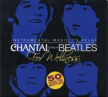 Chantal Plays Beatles For Wellness  - Instrumental Music To Relax, CD