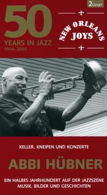Abbi Hübner: 50 Years In Jazz - New Orleans Joys, 2 CDs