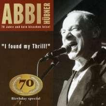 Abbi Hübner (1933-2021): I Found My Thrill - 70th Birthday Special, CD