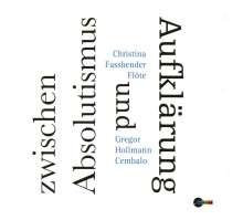 Christina Fassbender & Gregor Hollmann - Zwischen Absolutismus und Aufklärung, CD