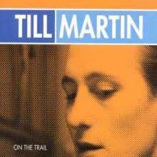 Till Martin (geb. 1968): On The Trail, CD