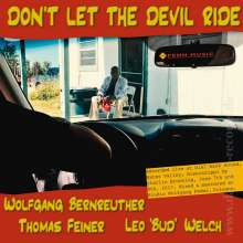 "Wolfgang Bernreuther, Thomas Feiner & Leo ""Bud"" Welch: Don't Let The Devil Ride: Live 2017 (180g), LP"