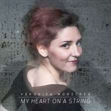 Veronika Morscher: My Heart On A String, CD