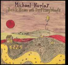 Michael Hurley: Back Home With Drifting Woods, LP