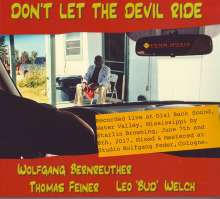 "Wolfgang Bernreuther, Thomas Feiner & Leo ""Bud"" Welch: Don't Let The Devil Ride: Live 2017, CD"
