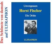 Horst Fischer: Unvergessen - Die Dritte, CD