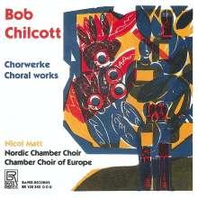 Bob Chilcott (geb. 1955): Chorwerke, CD