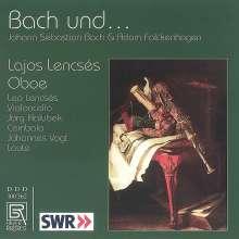 Lajos Lencses - Bach und..., CD