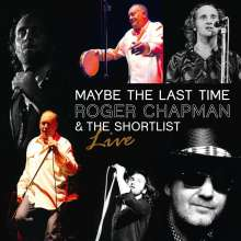Roger Chapman: Maybe The Last Time - Live, CD