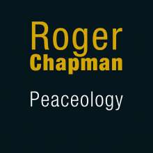 Roger Chapman: Peaceology, CD