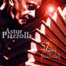 Astor Piazzolla (1921-1992): 57 Minutos Con La Realidad, CD