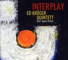 Ed Kröger (geb. 1943): Interplay, CD