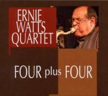 Ernie Watts (geb. 1945): Four Plus Four, CD