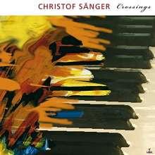 Christof Sänger (geb. 1962): Crossings, CD