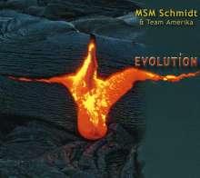 MSM Schmidt & Team Amerika: Evolution, CD