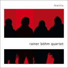 Rainer Böhm (geb. 1977): Familia, CD