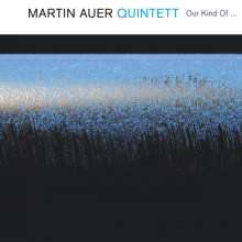 Martin Auer (geb. 1976): Our Kind Of..., CD