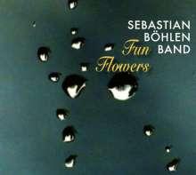 Sebastian Böhlen (geb. 1986): Fun Flowers, CD