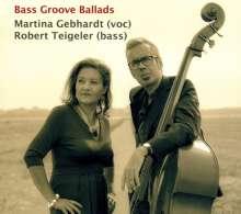 Martina Gebhardt & Robert Teigeler: Bass Groove Ballads, CD