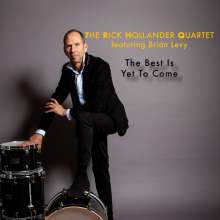 Rick Hollander (geb. 1956): The Best Is Yet To Come, CD