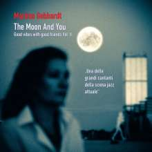 Martina Gebhardt: The Moon And You: Good Vibes With Good Friends Vol.II, CD