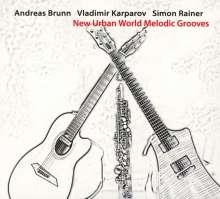 Vladimir Karparov & Andreas Brunn: New Urban World Meldic Grooves, CD