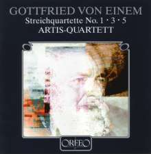 Gottfried von Einem (1918-1996): Streichquartette Nr.1,3,5, CD