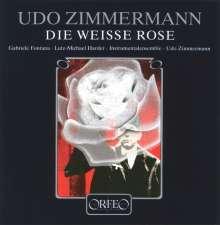 Udo Zimmermann (geb. 1943): Die Weiße Rose, CD