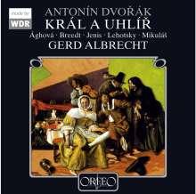 Antonin Dvorak (1841-1904): König und Köhler / Kral A Uhlir (in tschech.Spr.), 2 CDs