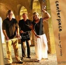 Centerpiece: Three To Get Ready, CD