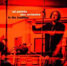 Ed Partyka (geb. 1967): In The Tradition (180g), LP