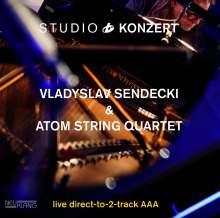 Vladyslaw Sendecki & Atom String Quartet: Studio Konzert (180g) (Limited Edition), LP