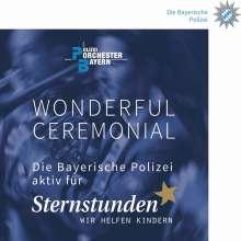 Polizeiorchester Bayern: Wonderful Ceremonial, CD