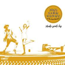 Hot Damn Horns & The Soul Machine: Shake Your Leg (180g), LP