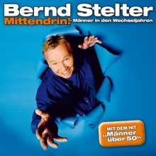 Bernd Stelter: Mittendrin: Männer in den Wechseljahren (Live), CD