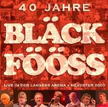 Bläck Fööss: 40 Jahre Bläck Fööss: Live in der Lanxess Arena 2010, 2 CDs