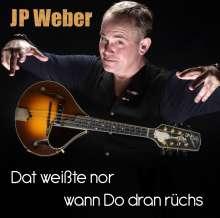 JP Weber: Dat weißte nor wann do dran rüchs, CD