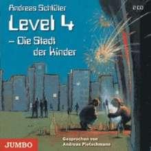 Andreas Schlüter: Level 4, Die Stadt der Kinder, 2 Audio-CDs, 2 CDs