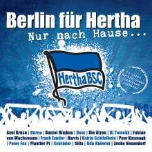 Berlin für Hertha: Nur nach Hause: 20 Jahre Hertha BSC- Hymne, Maxi-CD