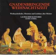 Laubacher Kantorei - Gnadenbringenden Weihnachtszeit, CD