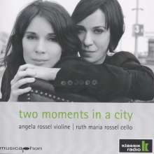 Angela Rossel & Ruth Maria Rossel - Two Moments in a City, CD